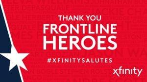 Thank You Frontline Heroes #XfinitySalutes with the Xfinity logo.